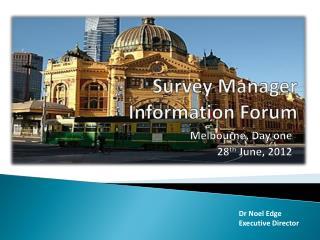 Survey Manager  Information Forum