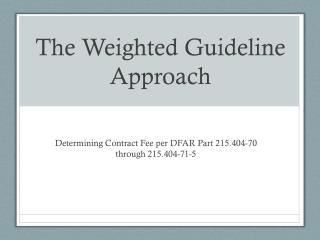 The Weighted Guideline Approach