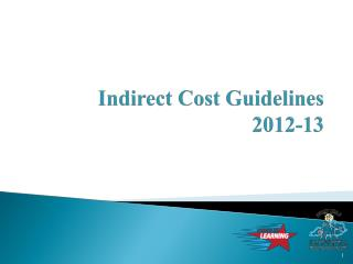 Indirect Cost Guidelines 2012-13