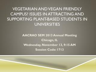 Vegetarian and Vegan Friendly Campus? Issues in Attracting and Supporting Plant-based Students in Universities