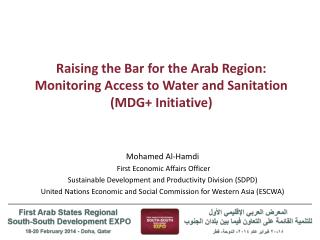 Raising the  Bar for the Arab Region: Monitoring Access to Water and Sanitation ( MDG+ Initiative)