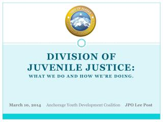 Division of Juvenile Justice: What we do and how we�re doing.