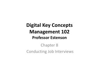 Digital Key Concepts Management 102 Professor Estenson