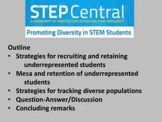 Outline Strategies for recruiting and retaining 	underrepresented students Mesa and retention of  underrepresented  	st