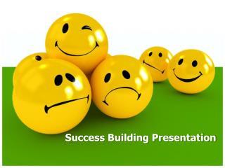 Success Building Presentation