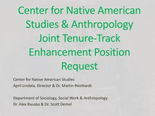 Center for Native American Studies & Anthropology  Joint Tenure-Track Enhancement Position Request