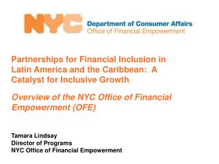 Partnerships for Financial Inclusion in  Latin America and the Caribbean:  A  Catalyst for Inclusive Growth Overview of