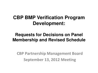 CBP BMP Verification Program Development:  Requests for Decisions on Panel Membership and Revised Schedule