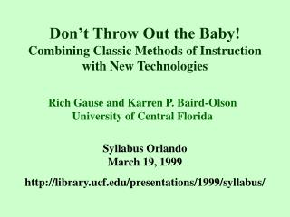 don t throw out the baby   combining classic methods of instruction with new technologies