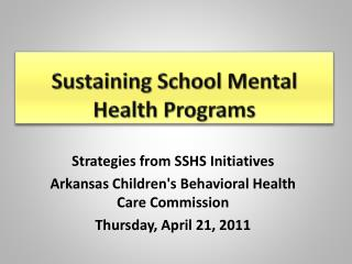 S ustaining School Mental Health Programs