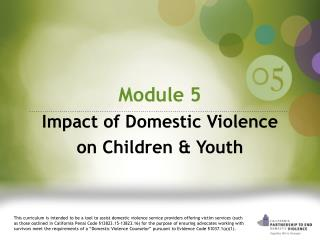 Module 5  Impact of Domestic Violence on Children & Youth
