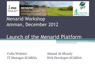 Menarid Workshop  Amman, December 2012 Launch of  t he Menarid Platform
