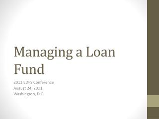 Managing a Loan Fund