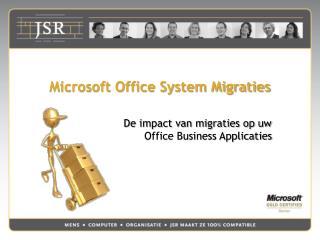 Microsoft Office System Migraties