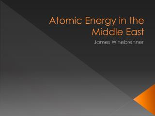 Atomic Energy in the Middle East