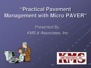 """""""Practical Pavement  Management with Micro PAVER"""""""