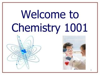 Welcome to Chemistry 1001