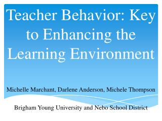 Teacher Behavior: Key to Enhancing the Learning Environment