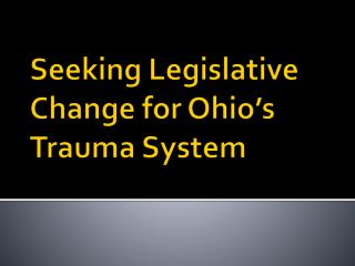 Seeking Legislative Change for Ohio's Trauma System
