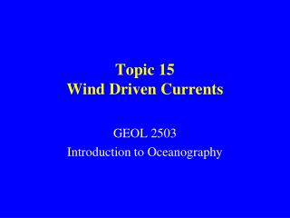 Topic 15 Wind Driven Currents