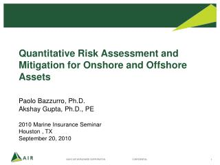 Quantitative Risk Assessment and Mitigation for Onshore and Offshore Assets