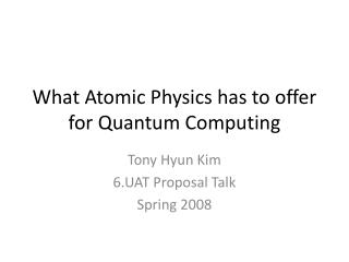 What Atomic Physics has to offer for Quantum Computing