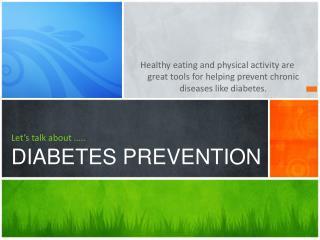 Let's talk about ….. DIABETES PREVENTION