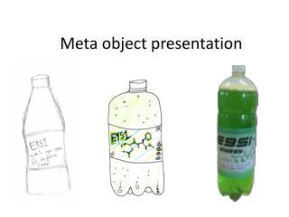 M eta object presentation
