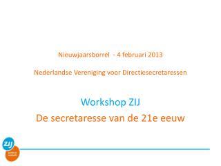 Nieuwjaarsborrel   - 4 februari 2013 Nederlandse Vereniging voor Directiesecretaressen