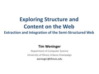 Exploring Structure and  Content  on the  Web  Extraction  and Integration of the Semi-Structured  Web