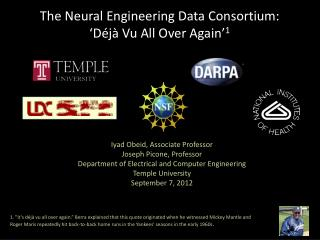 The Neural Engineering Data Consortium: 'Déjà Vu All Over Again' 1