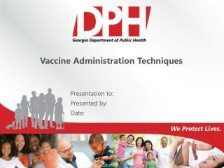 Vaccine Administration Techniques