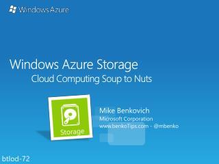 Windows Azure Storage Cloud Computing Soup to Nuts