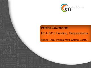Perkins  Governance  2012-2013 Funding, Requirements