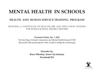 Presented: Friday, Dec. 7, 2012 The San Diego Cultural Competence and Mental Health Summit XVIII