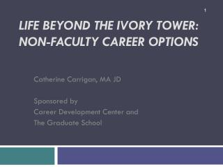 Life Beyond the Ivory Tower: non-faculty career options