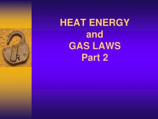 HEAT ENERGY  and GAS LAWS Part 2