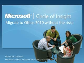 Migrate to Office 2010 without the risks