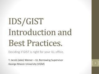IDS/GIST Introduction and Best Practices.