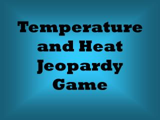 Temperature and Heat Jeopardy Game
