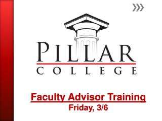 Faculty Advisor Training Friday, 3/6