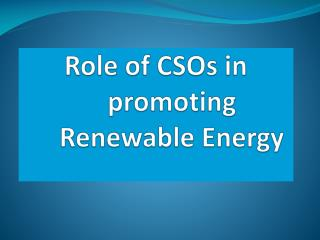 Role of CSOs in promoting Renewable  Energy