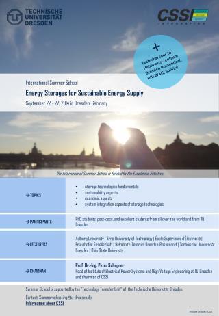 International Summer School Energy Storages for Sustainable Energy Supply September 22 - 27, 2014 in Dresden, Germany