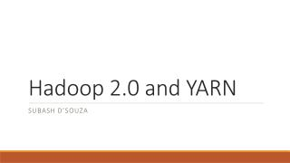 Hadoop  2.0 and YARN