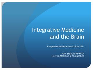 Integrative Medicine  and the Brain