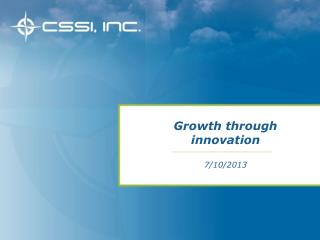 Growth through innovation 7/10/2013