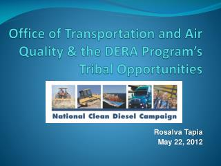 Office of Transportation and Air Quality & the DERA Program's Tribal Opportunities