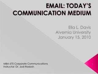 EMAIL: TODAY'S COMMUNICATION MEDIUM