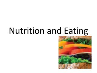 Nutrition and Eating