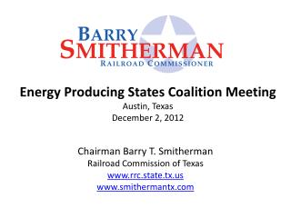 Energy Producing States Coalition Meeting Austin, Texas December 2, 2012